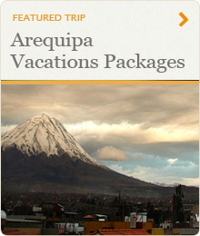 Arequipa Vacations Packages