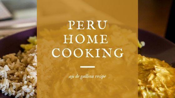 Peru Home Cooking: Aji de Gallina Recipe