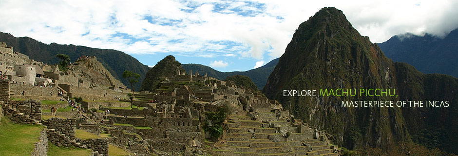 Explore Machu Picchu, Masterpiece of the Incas